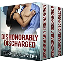 Dishonorably Discharged: The Complete Story (Parts 1, 2, & 3)