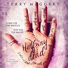 Halfway Dead: Halfway Witchy, Book 1 Audiobook by Terry Maggert Narrated by Erin Spencer