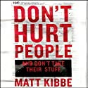 Don't Hurt People and Don't Take Their Stuff: A Libertarian Manifesto Audiobook by Matt Kibbe Narrated by John Pruden