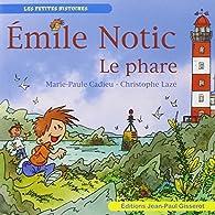 Emile Notic : le Phare par Marie-Paule Cadieu