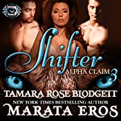 Shifter: Alpha Claim 3 | Tamara Rose Blodgett, Marata Eros