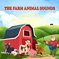 Learn THE FARM ANIMAL SOUNDS: What Do The Animals Says? (English Edition)