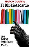 Il Bibliotecario (Storie Sci-Fi Vol. 7)