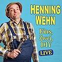 Henning Wehn: Eins, Zwei, D.I.Y. Performance by Henning Wehn Narrated by Henning Wehn