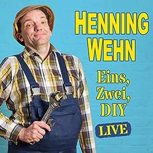 Henning Wehn: Eins, Zwei, D.I.Y. Performance
