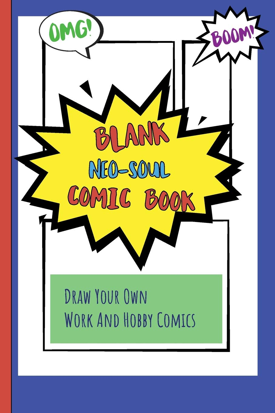 Blank Neo-soul Comic Book: Draw Your Own Work And Hobby