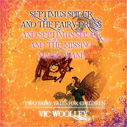 Book Septimus Spider and the Fairy Dress and Septimus Spider and the Missing Magic Wand