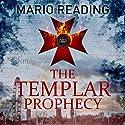 The Templar Prophecy: John Hart, Book 1 Hörbuch von Mario Reading Gesprochen von: Piers Wehner