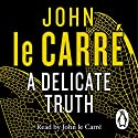 A Delicate Truth Audiobook by John le Carré Narrated by John le Carré