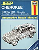 Jeep Cherokee: Automotive Repair Manual 1984-1991, All Models: Cherokee, Wagoneer, Comanche