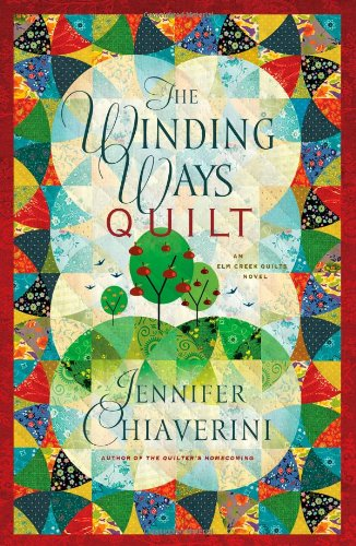 The Winding Ways Quilt (Elm Creek Quilts Series #12) PDF