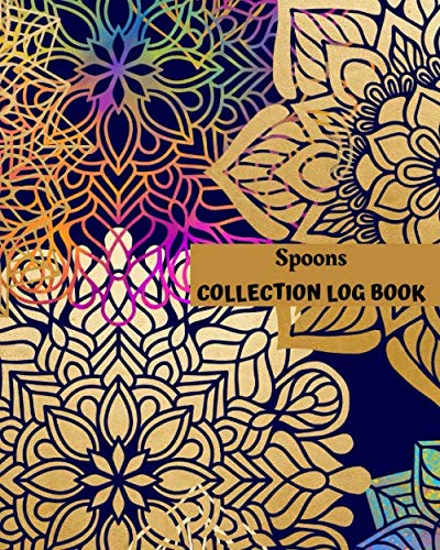 Spoons Collection Log Book: Keep Track Your Collectables ( 60 Sections For Management Your Personal Collection ) - 125 Pages , 8x10 Inches, Paperback
