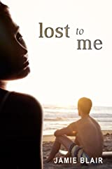 Lost To Me Kindle Edition