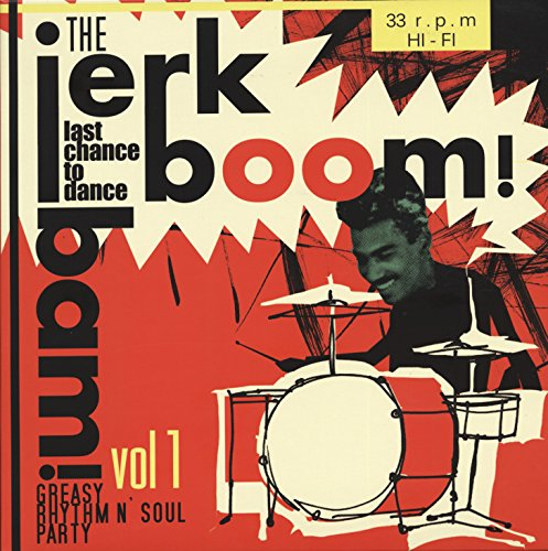 The Jerk Boom! Bam! Greasy Rhythm n' Soul Party Vol. - Bam N