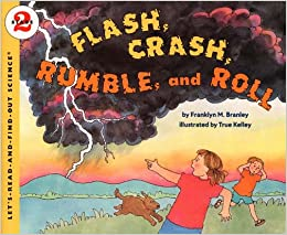 Franklyn M. Branley - Flash, Crash, Rumble, And Roll (let's Read-and-find-out Science (paperback))