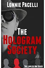The Hologram Society: A Lawless One Series Novelette (The Lawless One Series Book 5) Kindle Edition