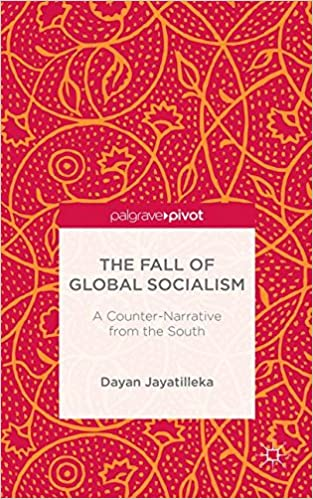 The Fall of Global Socialism: A Counter-Narrative From the