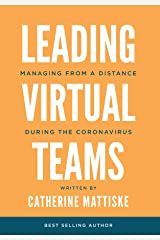 Leading Virtual Teams: Managing from a Distance During the Coronavirus Kindle Edition