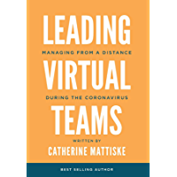 Leading Virtual Teams: Managing from a Distance During the Coronavirus