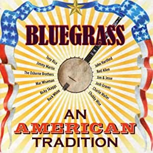 Bluegrass: An American Tradition
