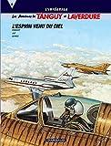 Les Aventures de Tanguy et Laverdure, tome 8 (l'intégrale) : L'Espion venu du ciel