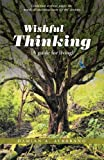 Wishful Thinking (a Guide for Living), Damian A. Albarano, 145258379X