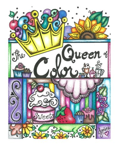 (The Queen of Color: Coloring book for the young and the young at heart)