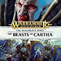 The Beasts of Cartha: Age of Sigmar: Knights of Vengeance, Book 1 Audiobook by David Guymer Narrated by Gareth Armstrong, John Banks, Jonathan Keeble, Stephen Perring, Luis Soto