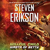 Willful Child: Wrath of Betty: Willful Child, Book 2 | Steven Erikson