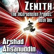 Zenith: The Interscission Project | Arshad Ahsanuddin