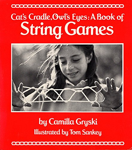 Cat S Cradle Owl S Eyes A Book Of String Games