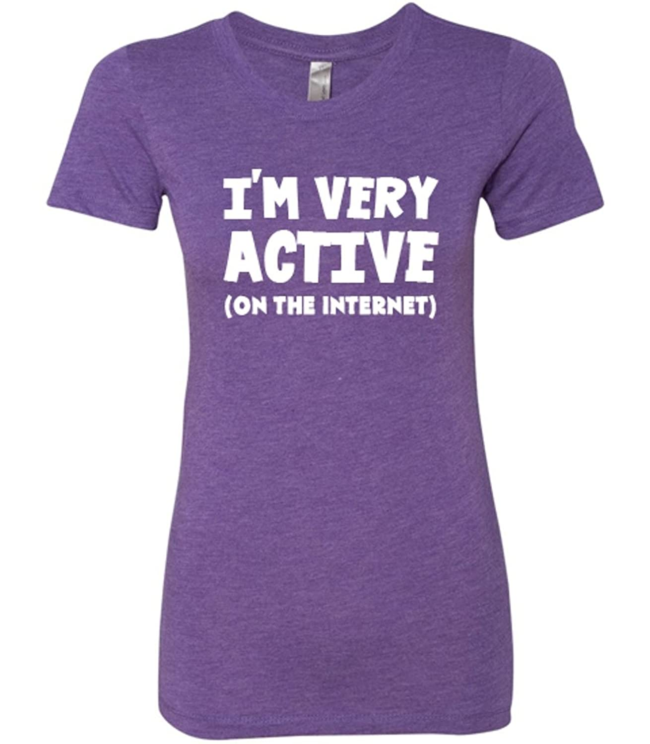 Constantly Varied Women's I'm Very Active On The Internet Shirt