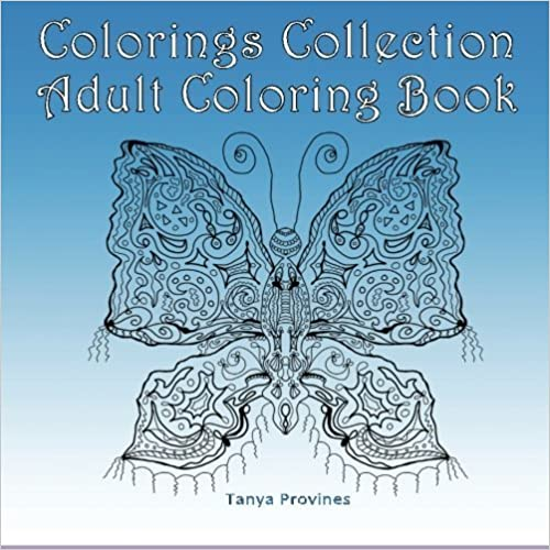 Colorings Collection Adult Coloring Book by Tanya Provines (2015-08-06)