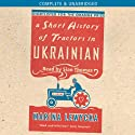 A Short History of Tractors in Ukrainian Audiobook by Marina Lewycka Narrated by Siân Thomas