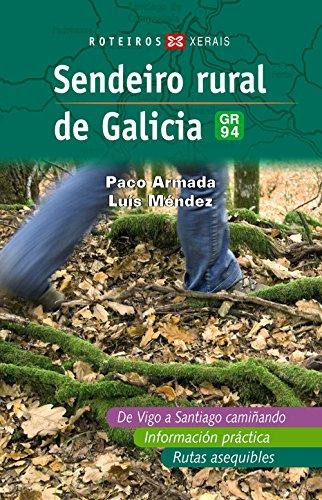 Descargar Libro Sendeiro Rural De Galicia: Gr-94 Paco Armada
