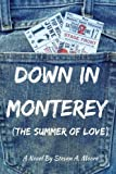 img - for Down In Monterey: The Summer of Love book / textbook / text book