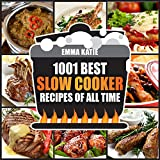 1001 slow cooker recipes ebook - Slow Cooker Cookbook: 1001 Best Slow Cooker Recipes of All Time (Slow Cooking, Slow Cooker, Meals, Chicken, Crock Pot, Instant Pot, Electric Pressure Cooker, Vegan, Paleo, Breakfast, Lunch, Dinner)