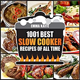 slow cooker cookbook 1001 best slow cooker recipes of all