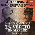 La Vérité en Marche : L'Affaire Dreyfus | Émile Zola