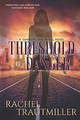 Threshold of Danger (A Guardian Time Travel Novel) Paperback
