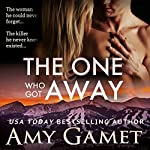 The One Who Got Away : Love and Danger, Volume 2 | Amy Gamet