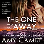 The One Who Got Away: Love and Danger, Volume 2 | Amy Gamet