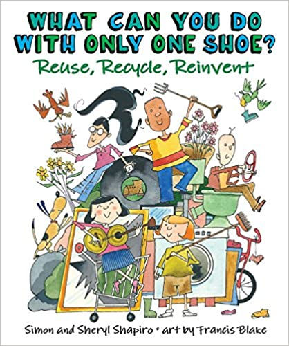 What Can You Do With Only One Shoe?: Reuse, Recycle,