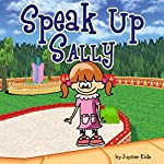 Speak Up Sally |  Jupiter Kids