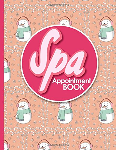 Spa Appointment Book: 7 Columns Appointment Journal, Appointment Scheduler Calendar, Daily Planner Appointment Book, Cute Winter Snow Cover (Volume 27) pdf epub