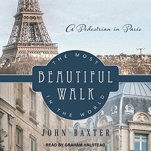 The Most Beautiful Walk in the World: A Pedestrian in Paris by Tantor Audio (Image #1)