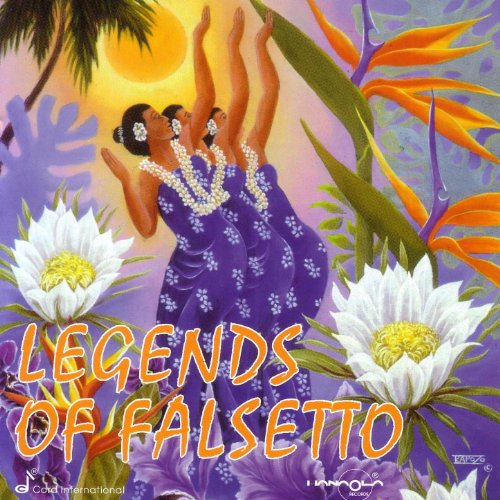 Legends Of Falsetto - Hawaii's Legendary Voices