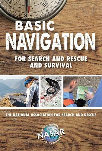 Basic Navigation For Search and Rescue and Survival (Search and Rescue Guides)