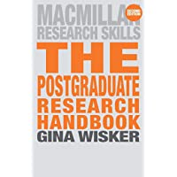 The Postgraduate Research Handbook: Succeed with your MA, MPhil, EdD and PhD (Palgrave Research Skills)