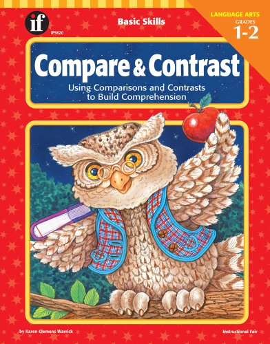 Basic Skills Compare and Contrast, Grades 1 to 2: Using Comparisons and Contrasts to Build Comprehension